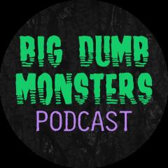 Big Dumb Monsters Podcast